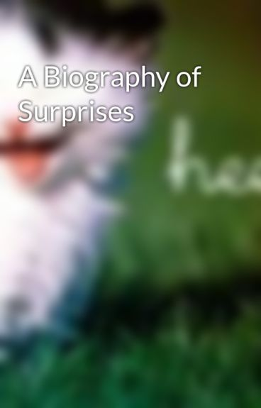 A Biography of Surprises by Hilzxx