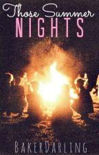 Those Summer Nights by BakeAwayDarling