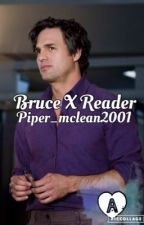 Bruce X Reader by piper_mclean2001