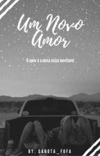 Um novo amor  by garota_fofa