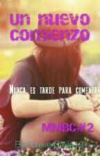 Un Nuevo Comienzo by ForeverSmile13-