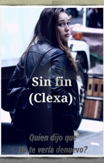 Sin Fin (Clexa)