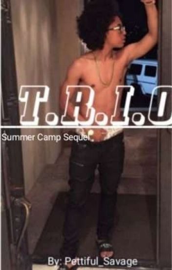T.R.I.O  (Sequel To Summer Camp) (COMPLETED)