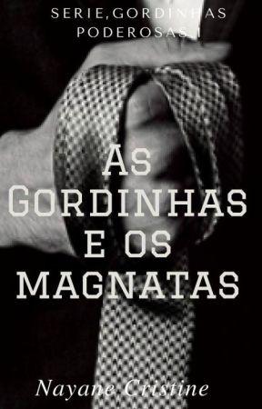 As gordinhas e os magnatas-Serie,Gordinhas Poderosas.1 by NayaneCristine8