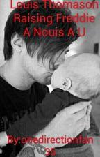 Louis Thomason Raising Freddie A Nouis A U by onedirectionfan35