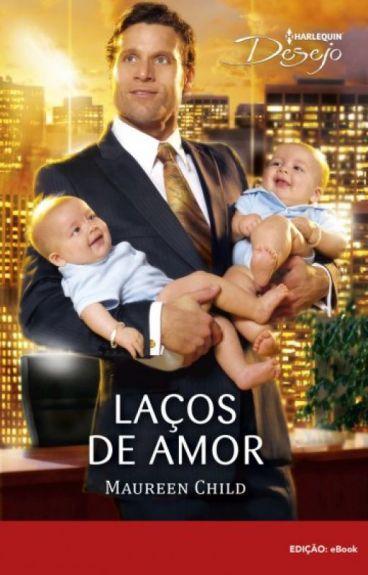 Laços de Amor - Maureen Child (Série Bilionários e Bebês)