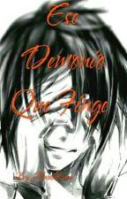 Kuroshitsuji: Ese Demonio Que Finge  by Almakitsune