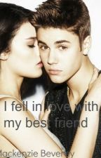 I fell in with my bestfriend- A Justin Bieber love story {BOOK 1}  (complete) by kenzie199637