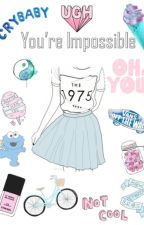 You're Impossible by -mendesbaby98