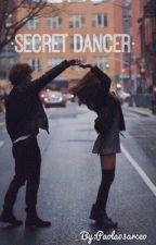 Secret Dancer [Editando] by paola03arceo