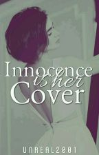 Innocence is her Cover by unreal2001