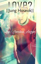 Love? || Jung Hoseok by Jamless_Aegyo