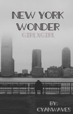 New York Wonder (girlxgirl) by CyanWaves