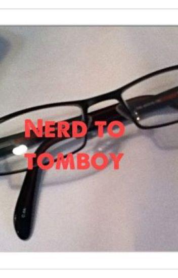 nerd to tomboy