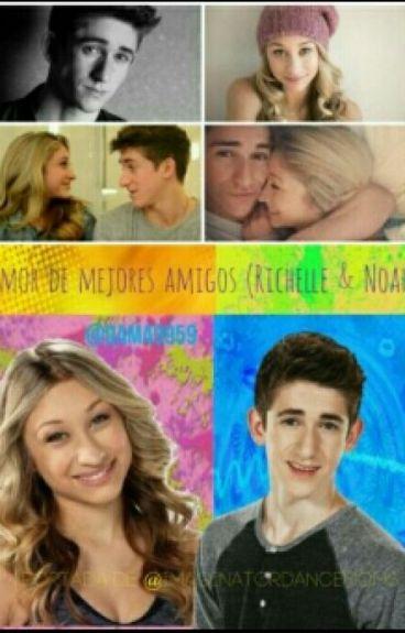 Amor De Mejores Amigos (Richelle & Noah)