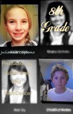8th Grade(Niall Horan FanFic) by DildoDancer