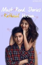 Must Read Stories - Kathniel Version by ficjeonal