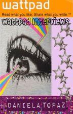 Wattpad Interviews by DanielaJamiso