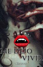 Me Dejó Vivir [PAUSADA] by Ainaraas