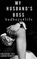 My Husband's Boss by Badboys4life