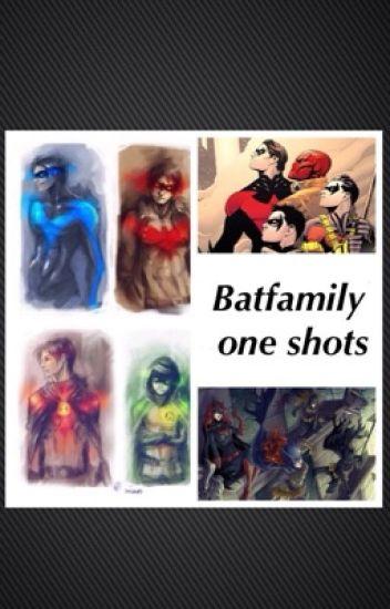 The Batfamily one shots (Possible X reader)