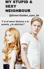 MY STUPID & SEXY NEIGHBOUR (CLACE) a.u by Green-Golden_eyes_bb