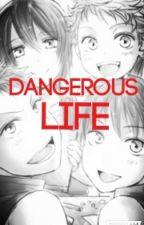 Dangerous Life by Raphaelmylove