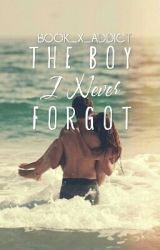 The Boy I Never Forgot by Book_X_Addict