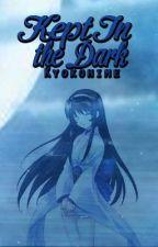 Kept in the Dark (Naruto Fan fic) by kyokohime