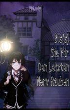 Bis(s) Sie Mir Den Letzten Nerv Rauben (Diabolik Lovers FF) by Lauribaerchen