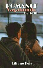 Romance Vagabundo - Parte III by LilianeReis