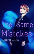 The Same Mistakes「Park Jimin」*ON HOLD by ssenunnialexia