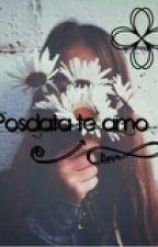 Posdata Te Amo by Dana_Paola17