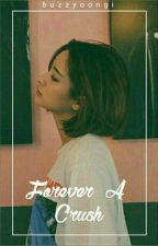 Forever A Crush | 2° Temporada. by buzzyoongi