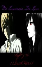 Me Enamore De Kira (Light Y Tu) ||Death Note|| by alice-225