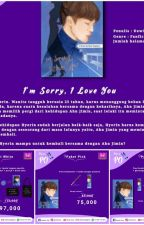 I'M SORRY, I LOVE YOU by TianiAzizah