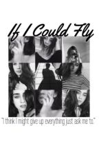 If I Could Fly (Lauren/You) by stories_5H