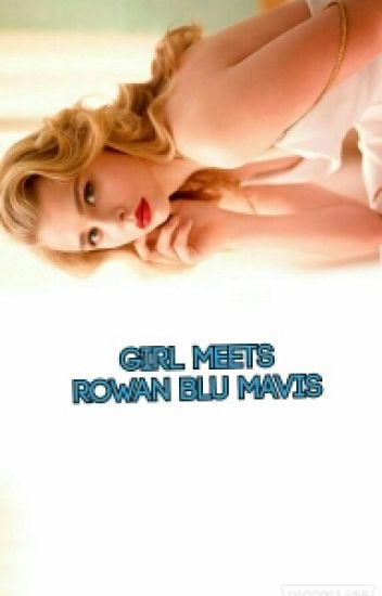 Girl Meets Rowan Blu Mavis