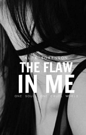 The Flaw In Me by imbued-