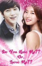 Do You Hate Me?? Or, Love Me?? [END] by idxjin_kim