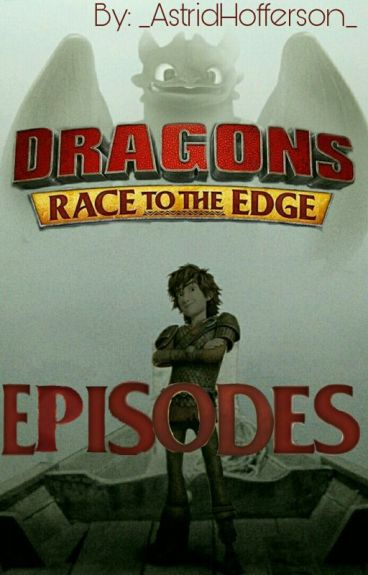Dragons: Race to The Edge Episodes