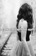 Jane Doe; The Girl With No Name. by CrazyUMineGirl