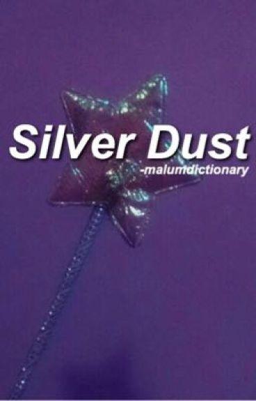 Silver Dust || Muke