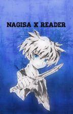 ♡Nagisa Shiota x Reader♡ [slow updates] by kennedichan