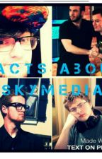 Facts About SkyMedia by JustAnothaFanGurl