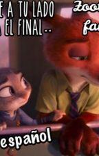 Siempre En Tu Lado Hasta El Final..(Zootopia Fanfic) En Español! by ElSubeFanfics