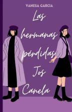 """las """"hermanas"""" perdidas de jos canela *terminada* by VanesitaGarci"""