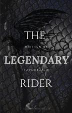 The Legendary Rider by Taylor_A_K