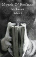 Miracle Of Emiliano Mebarak by Denz91