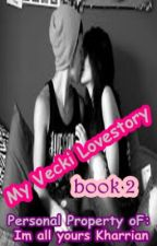 My Vecki Lovestory (STAINLY and RANIE) *BOOK2* COMPLETE by ImAllYoursKharrian